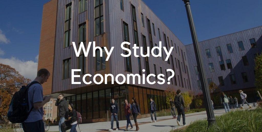 Why Study Economics?