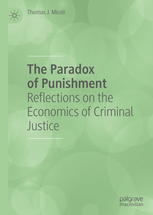 Book Cover: The Paradox of Punishment Reflections on the Economics of Criminal Justice